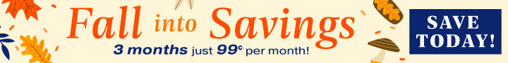Fall into savings with this special subscription offer.